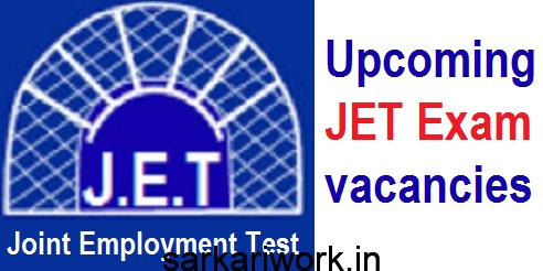 upcoming jet exam vacancies, JET Exam, JET Exam recruitment, jet exam notification.