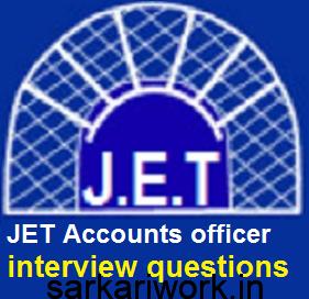 jet exam, jet accounts officer exam interview questions