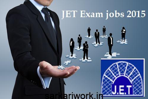 JET Exam jobs, JET Exam, JET Exam recruitment, JET Exam vacancy